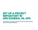 HPE Ezmeral Container Platform Interactive Demo Experience- Demo#5 Setup Project Repository in HPE ML Ops